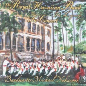 The Royal Hawaiian Band in Concert